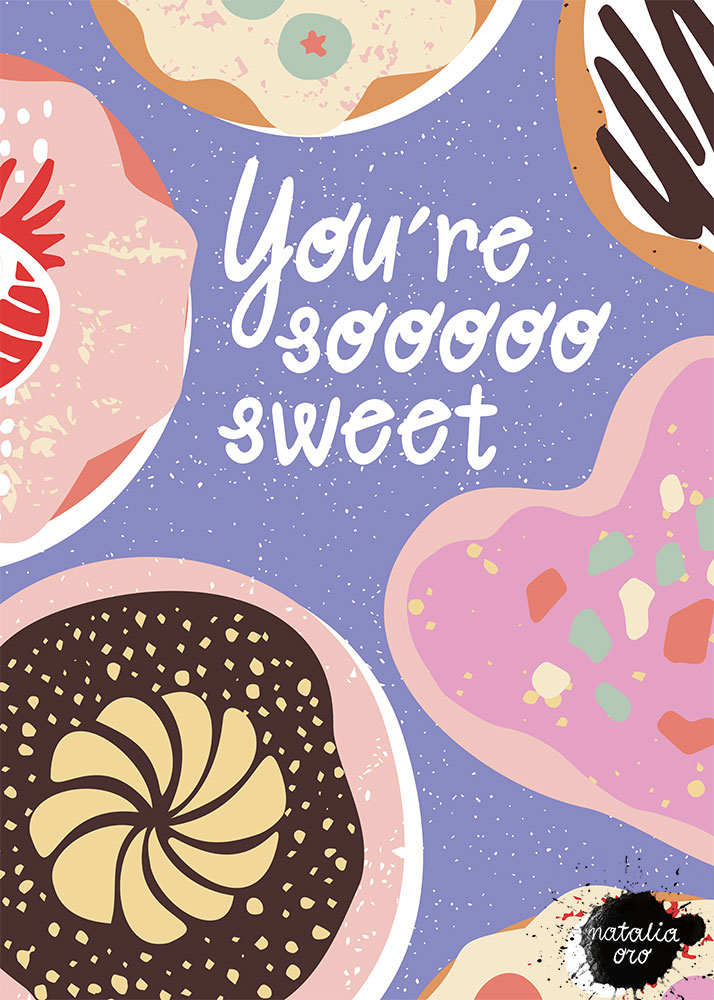 You´re so sweet Greeting Card by nataliaoro